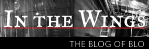 In The Wings: THE BLOG OF BLO
