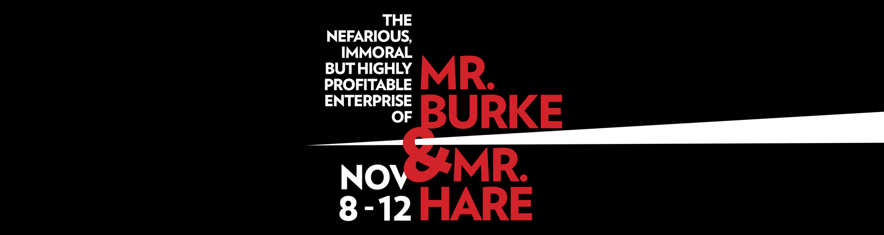 The Nefarious, Immoral but Highly Profitable Enterprise of Mr. Burke & Mr. Hare | NOV 8-12 | Boston Lyric Opera