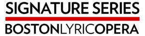 Signature Series - Boston Lyric Opera