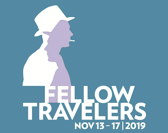 FELLOW TRAVELERS | NOV 13-17, 2019